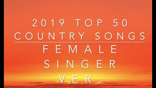 2019 50 BEST Female Country Songs