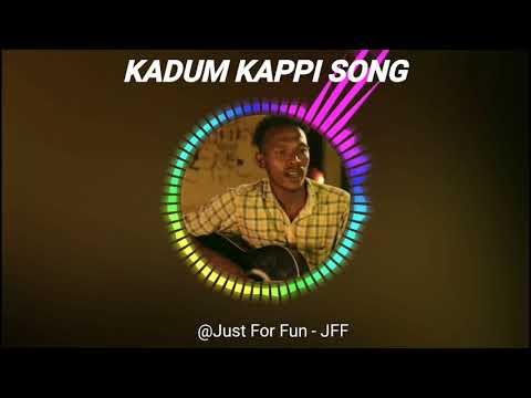 KADUM KAPPI SONG| FULL SONG HD