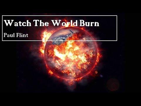 Watch The World Burn - Paul Flint (non copyrighted music)