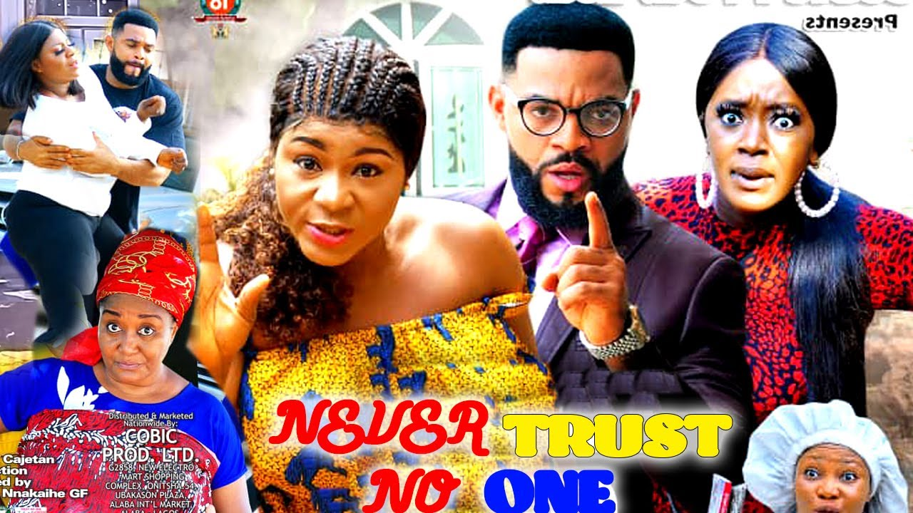 Download NEVER TRUST NO ONE SEASON 1&2 (NEW MOVIE) - DESTINY ETIKO NEW 2021 LATEST NIGERIAN NOLLYWOOD MOVIE