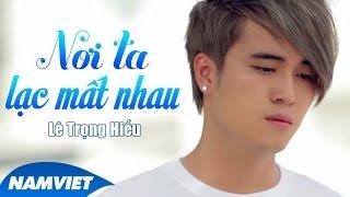 Nơi Ta Lạc Mất Nhau - Lê Trọng Hiếu (OST Đệ Nhất Xì Hơi) [MV HD OFFICIAL]