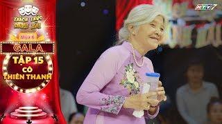 Thách thức danh hài 6 | Tập 15 GALA: Cô Thiên Thanh