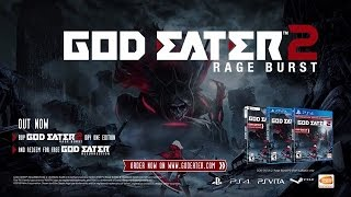 GOD EATER 2 Rage Burst - Launch Trailer (It's Time) | PS4, Vita, PC