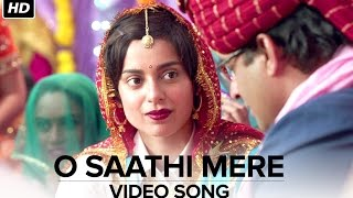 O Saathi Mere Video Song | Tanu Weds Manu Returns