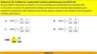 Lokata i obliczanie procentów - Matura z matematyki 2015 - zad 3 - MatFiz24.pl