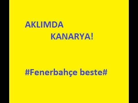 Aklımda Kanarya! -  Fenerbahçe BESTE