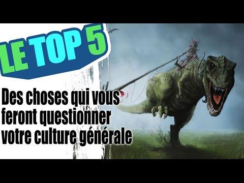 le TOP 5 Des choses qui vous feront questionner votre culture générale