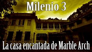 Milenio 3 - La casa embrujada de Marble Arch