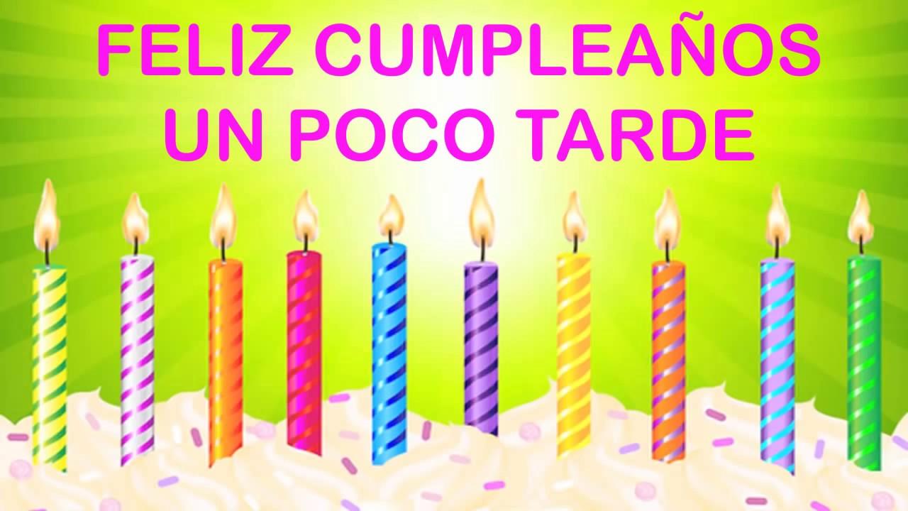 UnPocoTarde Deseos Retrasados de Cumpleaños Happy Birthday YouTube