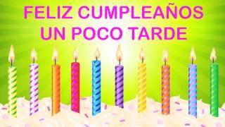 UnPocoTarde  - Deseos Retrasados de Cumpleaños - Happy Birthday