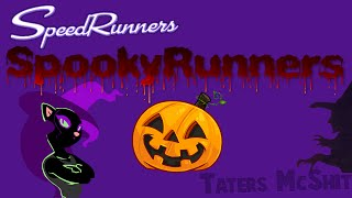 SpeedRunners || SpookyRunners [Taters McShit]