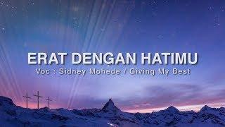 ERAT DENGAN HATIMU - SIDNEY MOHEDE / GMB ( GIVING MY BEST )