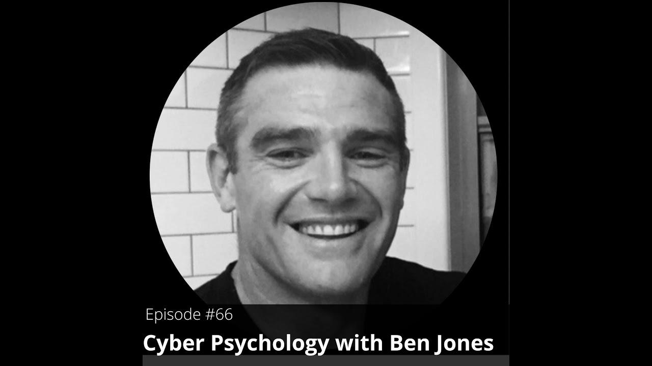 66. Cyber Psychology with Ben Jones