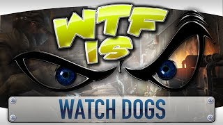 Gambar cover ► WTF Is... - Watch Dogs ?