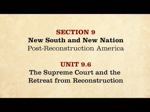 MOOC | The Supreme Court & Reconstruction | The Civil War and Reconstruction, 1865-1890 | 3.9.6