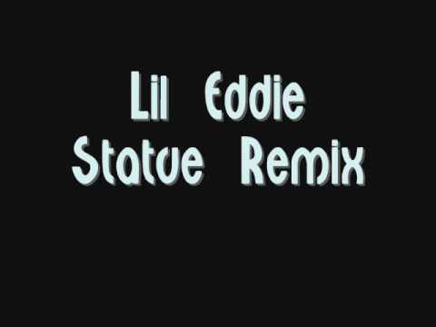 Lil eddie - statue remix
