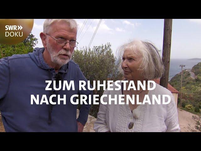 Wenn Rentner auswandern - Zum Ruhestand nach Griechenland   SWR Doku