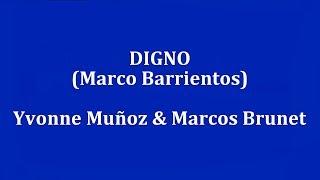 DIGNO -  Marcos Barrientos feat  Yvonne Muñoz & Marcos Brunet