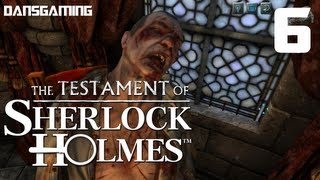 Testament of Sherlock Holmes (Part 6) - PC Gameplay Walkthrough - Let