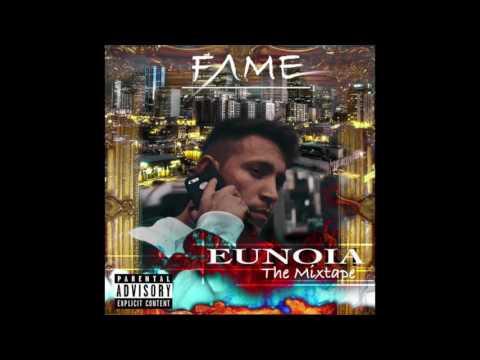 Fame - Free (Eunoia The Mixtape)