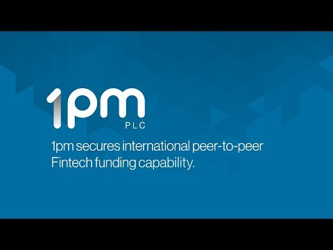 1pm secures international peer-to-peer Fintech funding capability