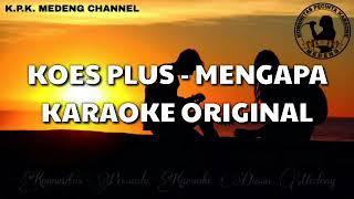 Karaoke Koes Plus - Mengapa