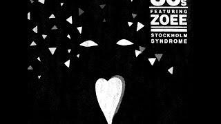 30s - Stockholm Syndrome ft ZOEE