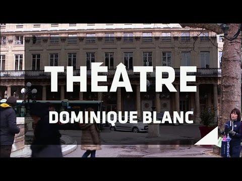 La Comédie Française de Dominique Blanc  Entrée libre