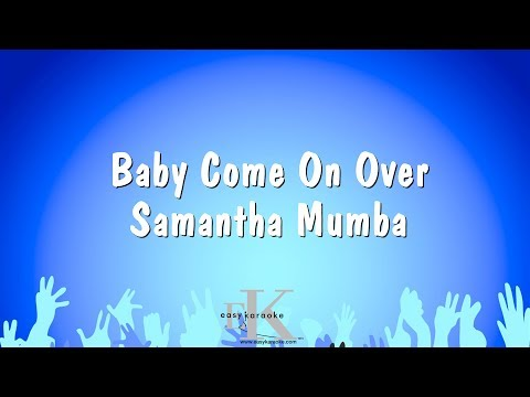 Baby Come On Over - Samantha Mumba (Karaoke Version)