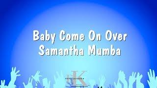 Baby Come On Over - Samantha Mumba (Karaoke Version)