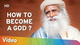 How To Become a God - Sadhguru Spot