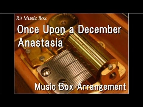 Once Upon a December/Anastasia [Music Box]