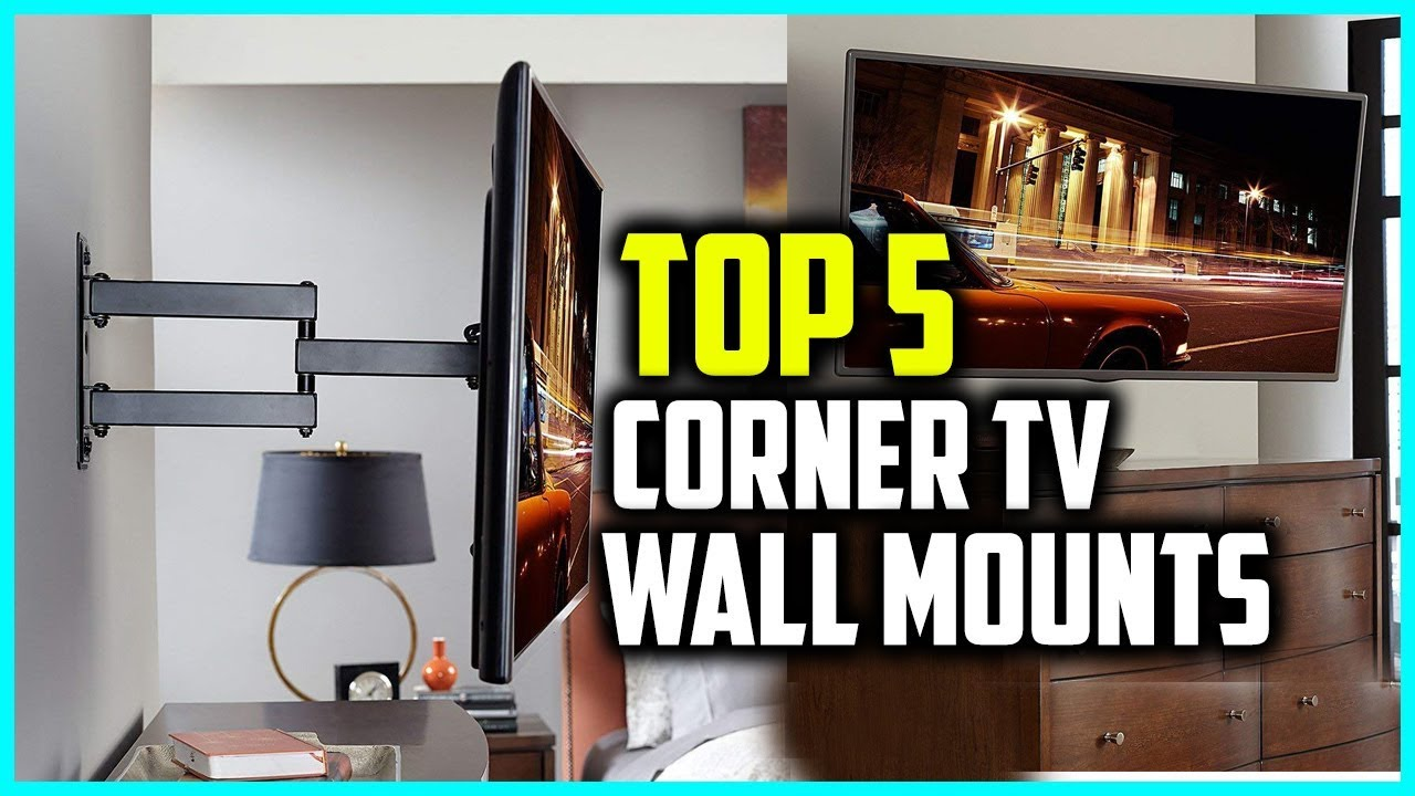 Top 5 Best Corner Tv Wall Mounts 2018 Reviews Youtube