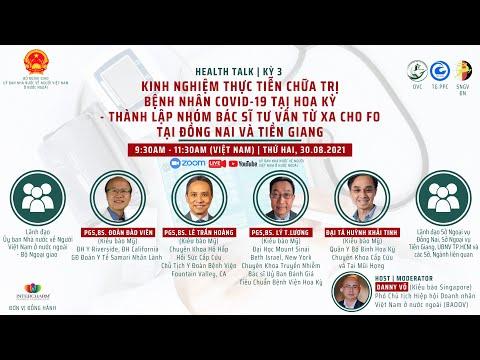 Health Talk 3 | Kinh nghiệm thực tiễn chữa trị bệnh nhân Covid-19 tại Hoa Kỳ