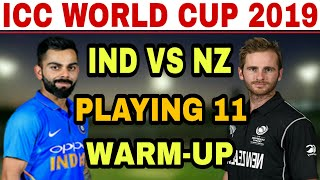 ICC WORLD CUP 2019 4TH WARM UP MATCH : INDIA VS NEW ZEALAND PLAYING 11 | IND VS NZ WORLD CUP 2019