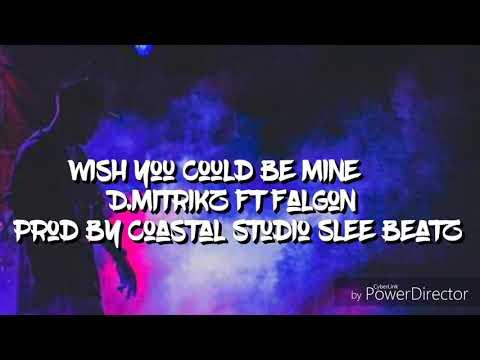 D.Mitrickz Ft Falgon - I Wish You Could Be Mine. Prod By Coastal Studio 2019