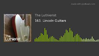 161. Lincoln Guitars