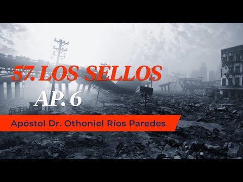 Los Sellos Ap. 6 - Apóstol Dr. Othoniel Ríos Paredes-