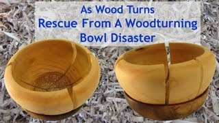 Rescue From A Woodturning Bowl Disaster