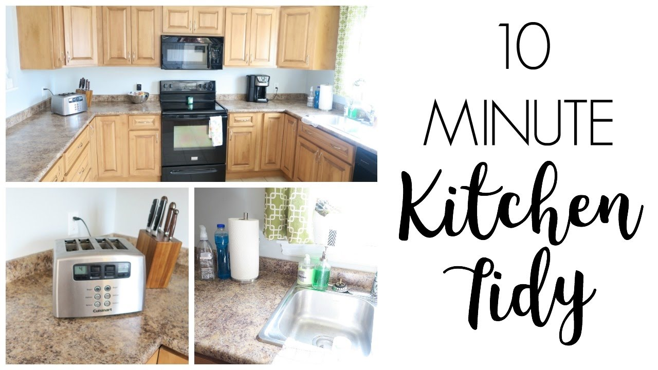 Kitchen Tidy Clean With Me 10 Minute Tidy Kitchen Youtube
