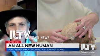 An all new human: 'Homo Nesher Ramla' discovered south of TLV- Anat Harrel