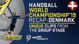 Handball World Championship 19 | Denmark | Highlights From The Group Stage