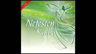 Sufi Music Nefesten Kalbe Veysel Karani - Sufism - Sufi Mehter - İlahiler - Ney Sesi - Ney Dinle