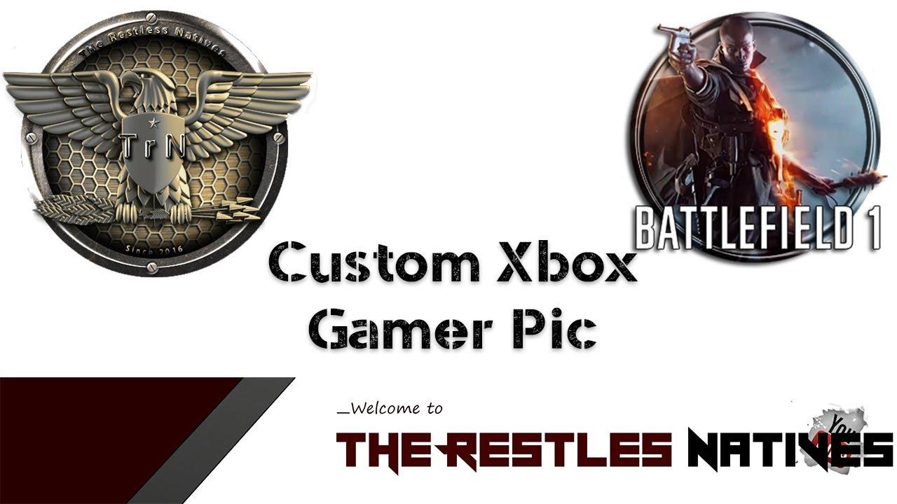 custom xbox gamer pic battlefield 1 youtube