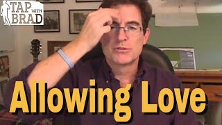 Allowing Love - Tapping with Brad Yates thumbnail