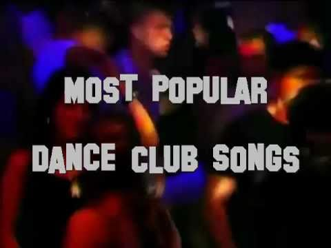 Most popular dance club songs youtube for Best club house songs