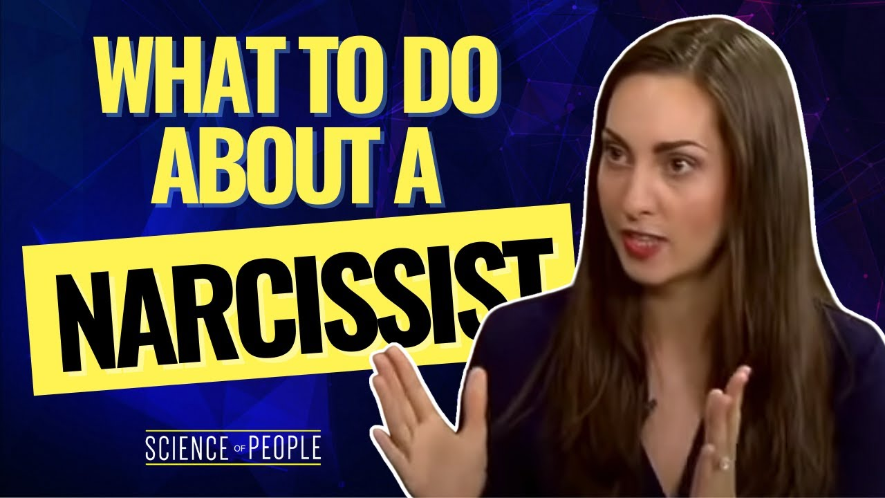 How to Deal with Narcissists | Science of People