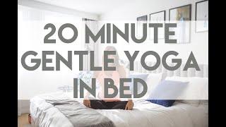20 Minute Gentle Yoga in Bed Video