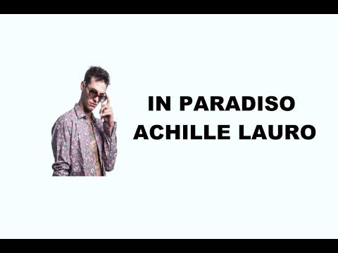 Achille Lauro - In Paradiso (TESTO)