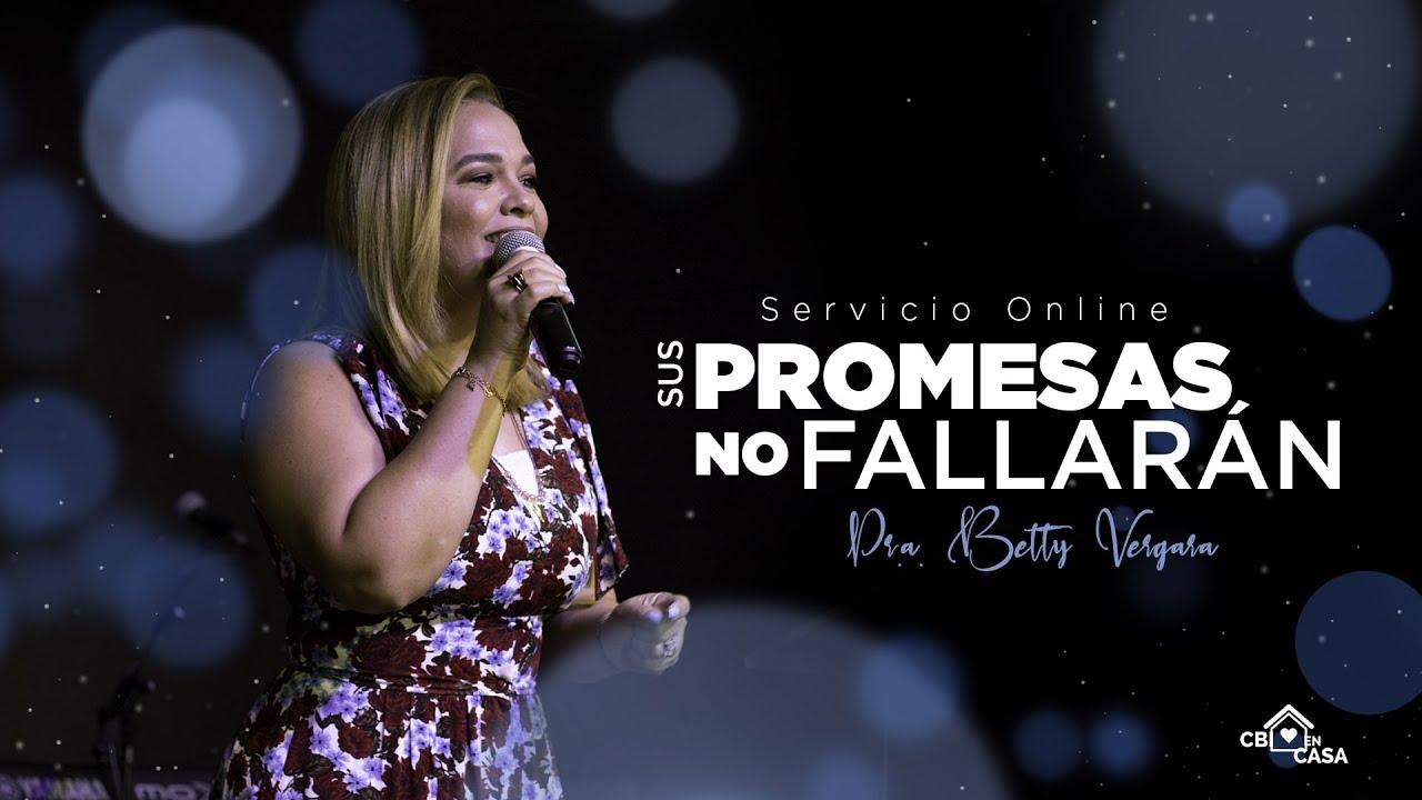 Sus promesas no fallaran - Pra. Betty Vergara - CBI Barcelona